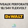 Nouveaux perforateurs 18/54V Flexvolt de chez Dewalt