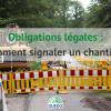 Obligations légales : comment signaler un chantier ?