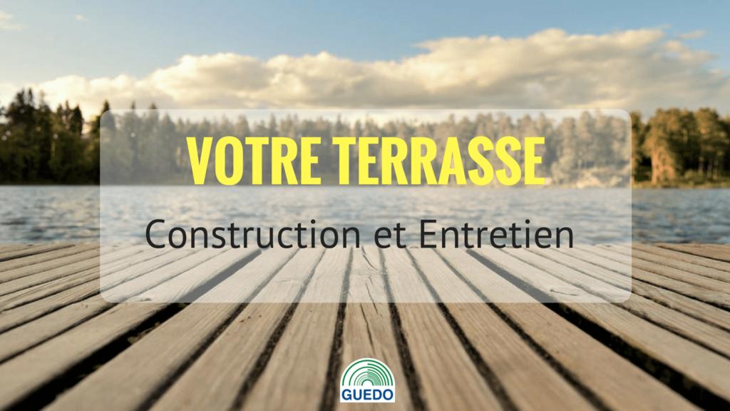 Terrasse conseil de construction et d'entretien