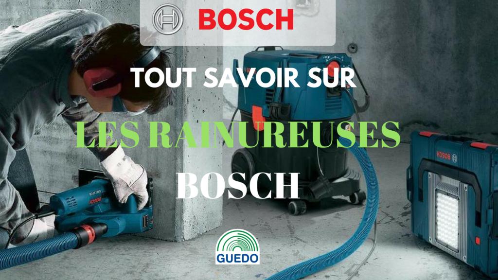 Tout savoir sur rainureuse Bosch