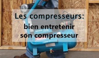 Les compresseurs : bien entretenir son compresseur