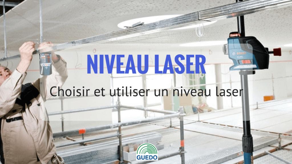 Choisir son niveau laser pour ses travaux