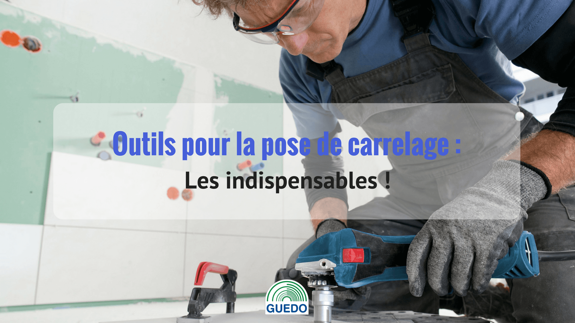 conseil-outillage-article-outils-indispensables-carrelage