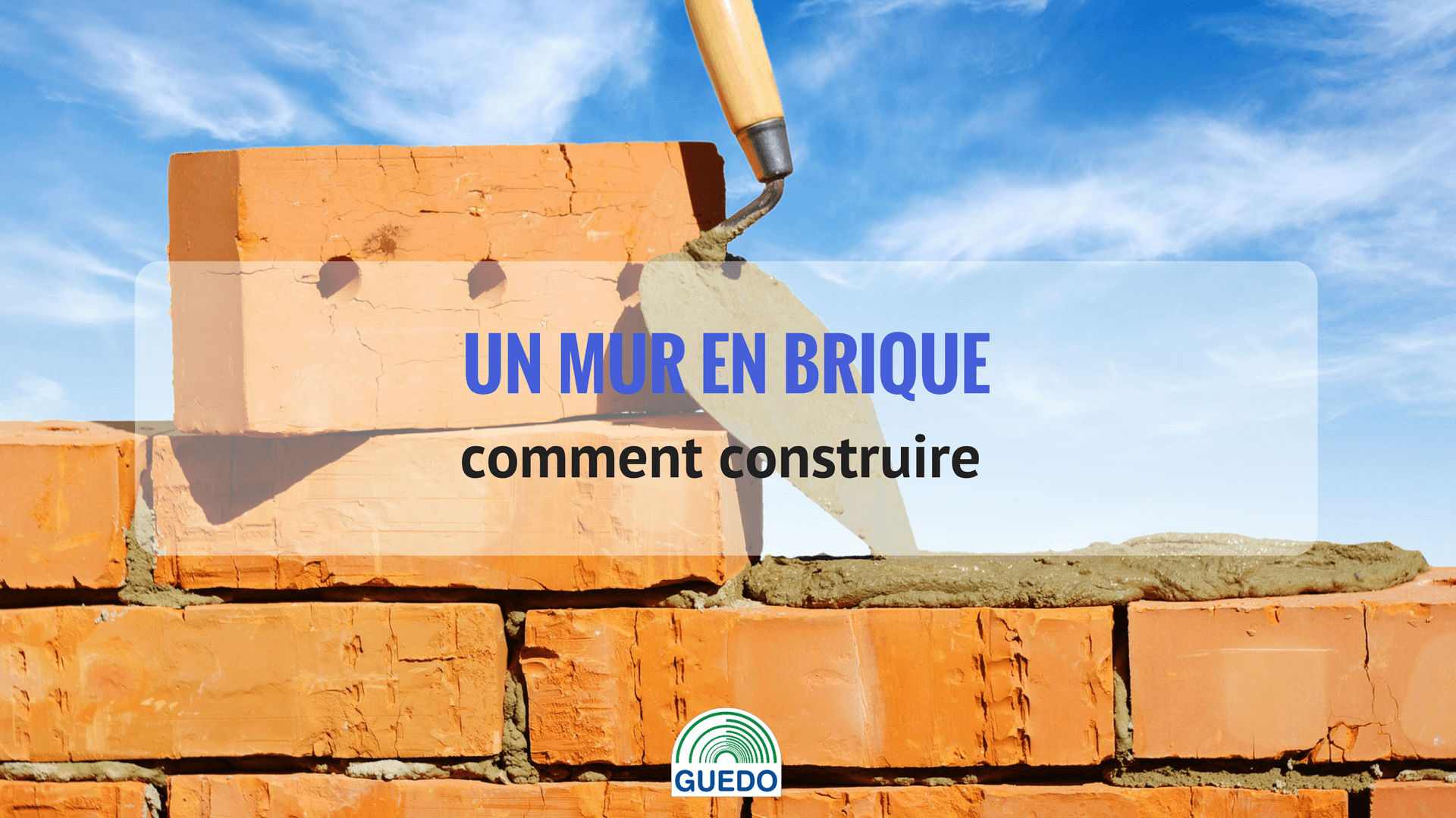 Construction d'un mur en brique en 5 étapes