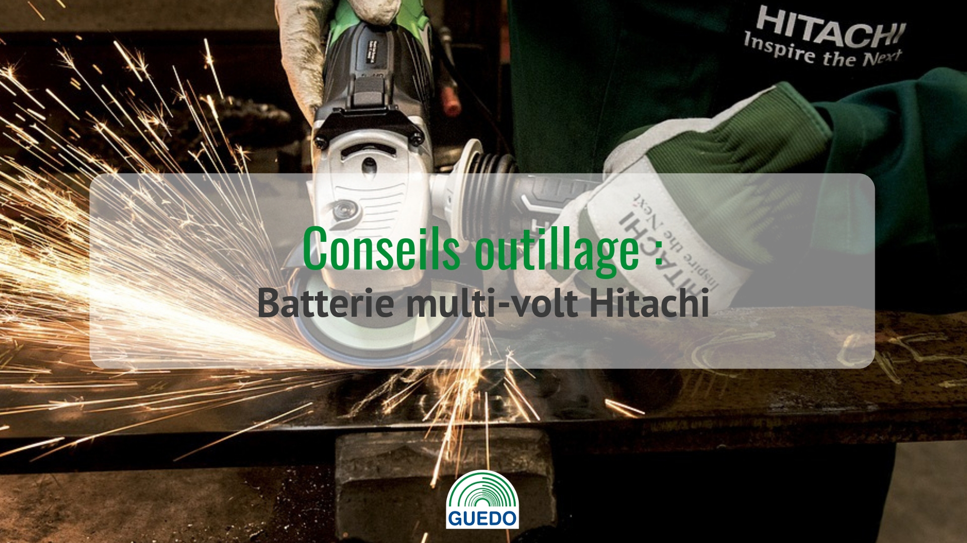 Conseil outillage : batteries multi-volt de Hitachi