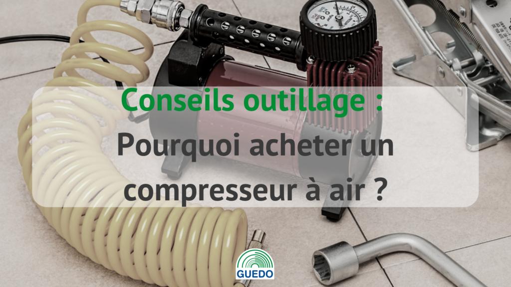pourquoi acheter un compresseur à air ?