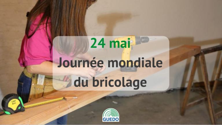 24 mai, journée mondiale du bricolage