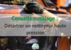 Détartrer un nettoyeur haute pression