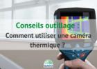 comment-utiliser-camera-thermique