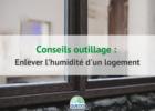 Enlever l'humidité d'un logement